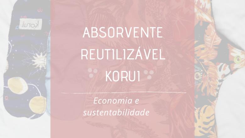 Absorvente Reutilizável Korui – Resenha