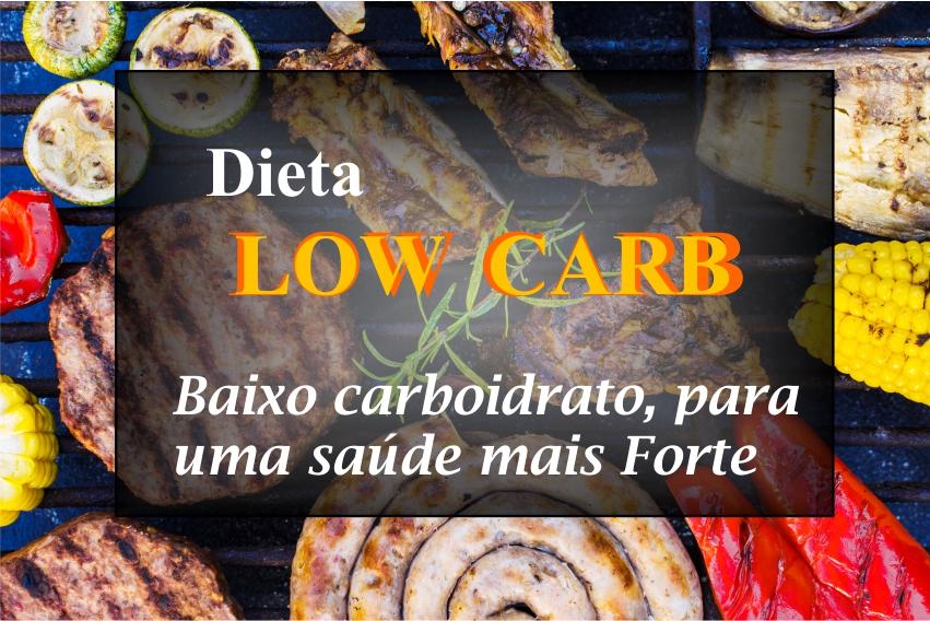 Low Carb – O que é? Por que fazer? Por Onde Começar?